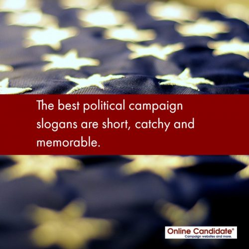 The best political slogans are short, catchy and memorable.