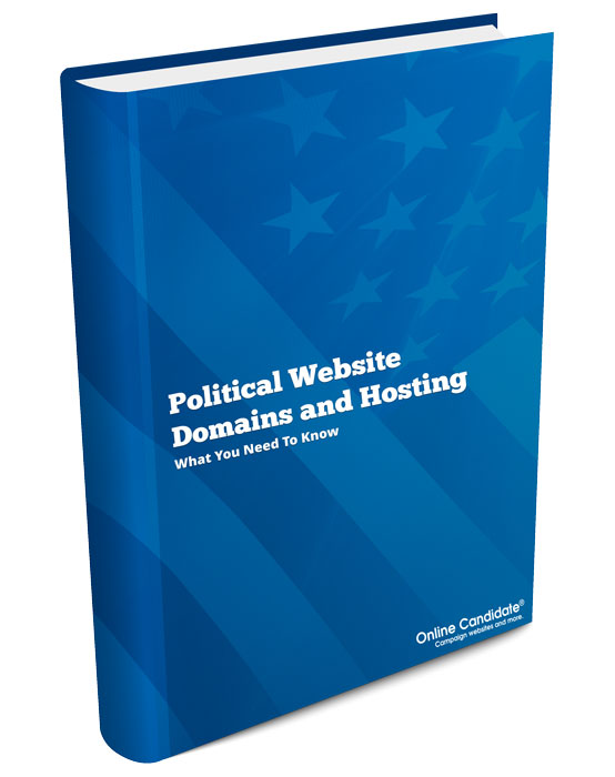 Political Website Domains and Hosting - What You Need To Know